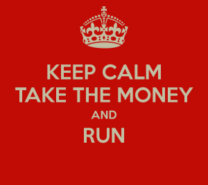 keep-calm-take-the-money-and-run